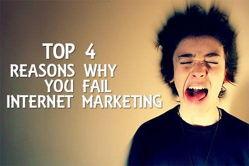 Top 4 Failures Of a Internet Marketer Beginner