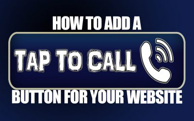 How to Add a Tap to Call Button On to Your Website